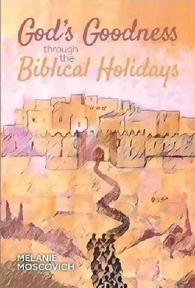 God`s Goodness through the Biblical Holidays