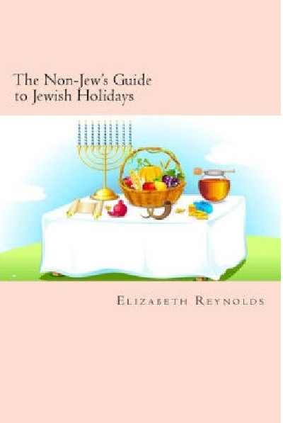 The Non-Jew`s Guide to Jewish Holidays