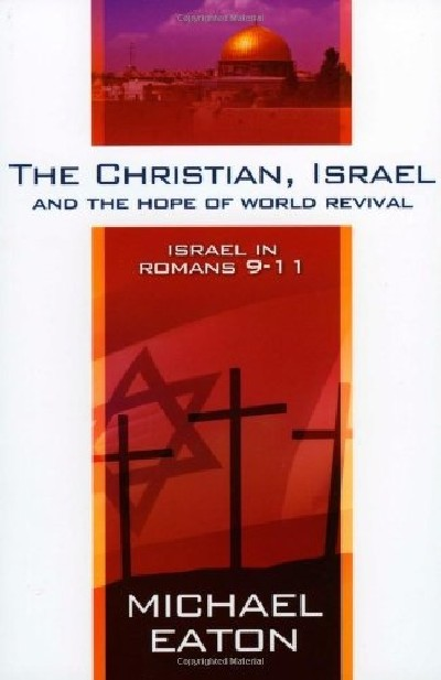The Christian, Israel and the Hope of World Revival