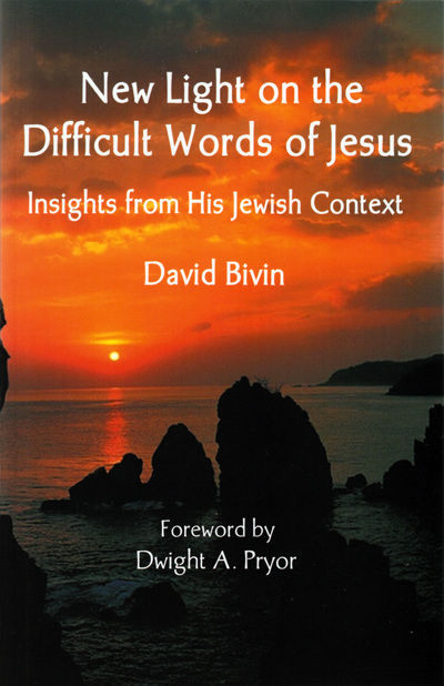 New Light on the Difficult Words of Jesus