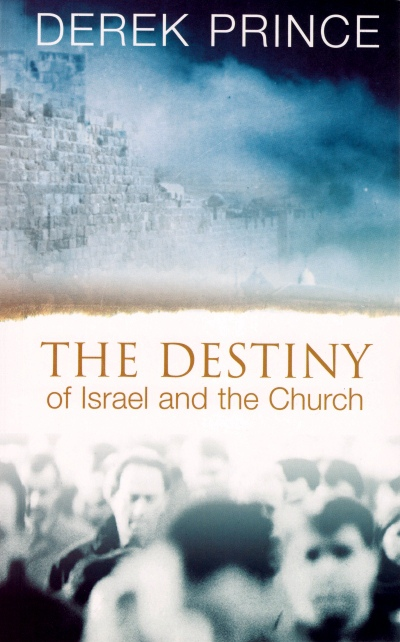 Destiny of Israel and the Church, The