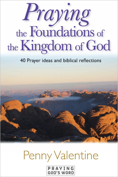 Praying the Foundations of the Kingdom of God