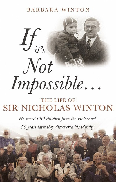 If It´s Not Impossible... The Life of Sir Nicholas Winton