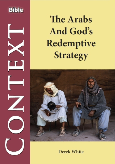 Arabs & God`s Redemptive Strategy, The